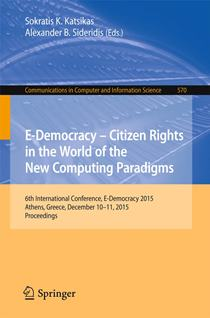 6th International Conference, E-Democracy 2015, Athens, Greece, December 10-11, 2015, Proceedings