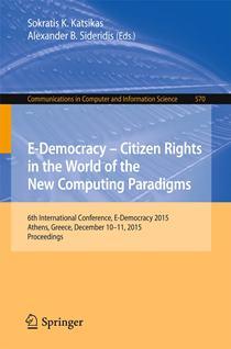 6th International Conference, E-Democracy 2015, Athens, Greece, December 10-11, 2015, Proceedings
